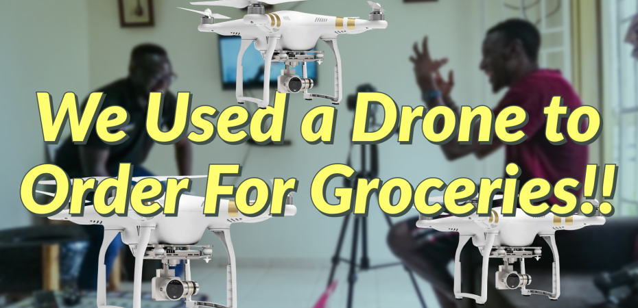 [VIDEO]: We Used a Drone to Order for Groceries- Here's How!!